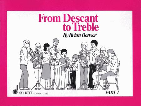 From Descant to Treble - Part 1