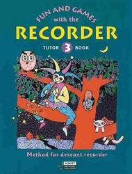 Fun and Games with the Recorder Tune Book 3