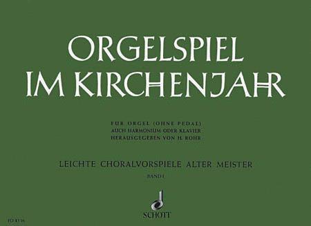 Orgelspiel im Kirchenjahr Band 1