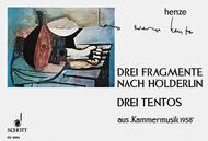 Drei Fragmente Nach Holderlin / Drei Tentos