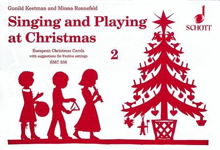 Singing and Playing at Christmas Vol. 2