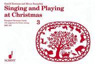 Singing and Playing at Christmas Vol. 3