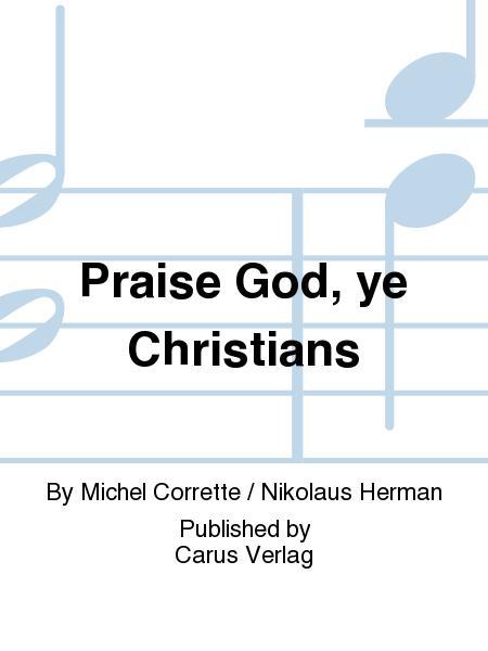 Praise God, ye Christians (Lobt Gott, ihr Christen alle gleich)