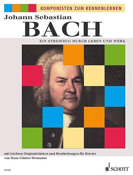Johann Sebastian Bach: Ein Streifzug durch Leben und Werk