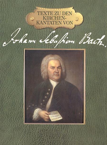 The texts to Johann Sebastian Bach's Church Cantatas
