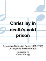 Christ lay in death's cold prison (Christ lag in Todes Banden)