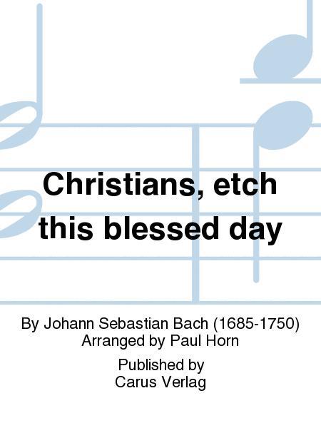 Christians, etch this blessed day (Christen, atzet diesen Tag)