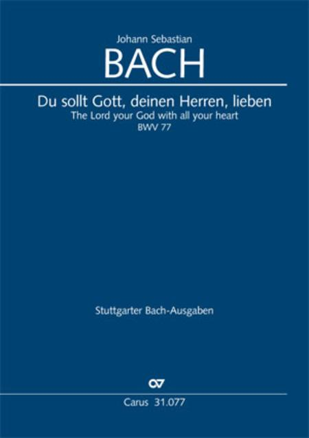 The Lord your God you shall now be loving (Du sollt Gott, deinen Herren, lieben)