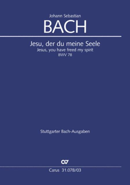 Jesus, you have freed my spirit (Jesu, der du meine Seele)