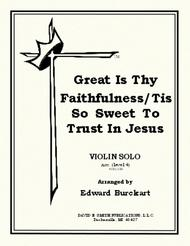 Great Is Thy Faithfulness/Tis So Sweet To Trust In Jesus