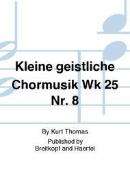 Kleine geistliche Chormusik Wk 25 Nr. 8