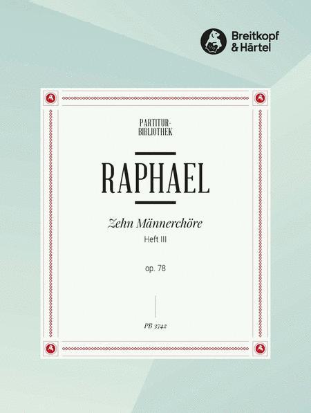 10 Mannerchore op. 78,Heft III