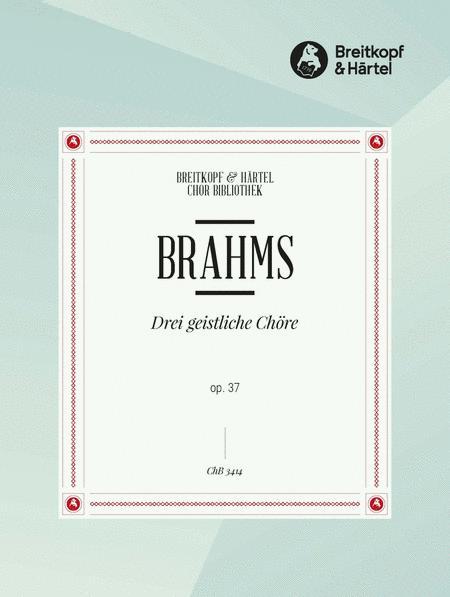 Drei geistliche Chore op. 37