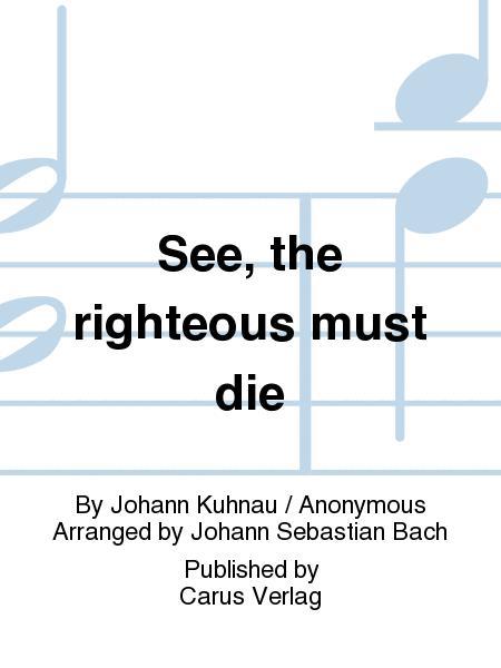 See, the righteous must die (Der Gerechte kommt um)