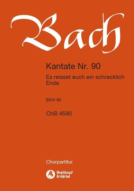 Cantata BWV 90 Es reisset euch ein schrecklich Ende