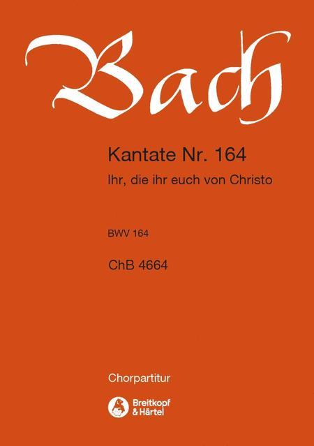 Cantata BWV 164 Ihr, die ihr euch von Christo nennet