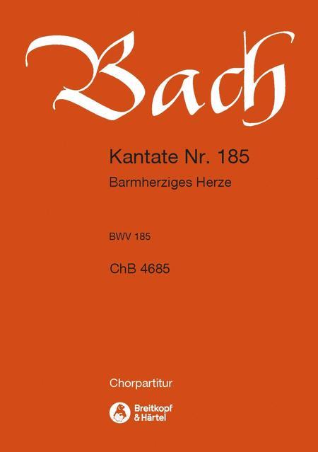 Cantata BWV 185 Barmherziges Herze der ewigen Liebe