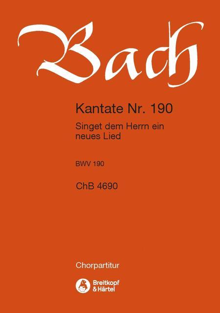 Cantata BWV 190 Singet dem Herrn ein neues Lied