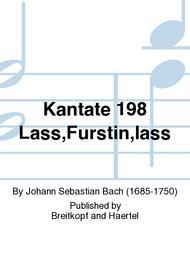 Cantata BWV 198 Lass, Fuerstin, lass noch einen Strahl