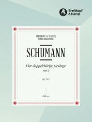 4 doppelchoerige Gesaenge Op. 141