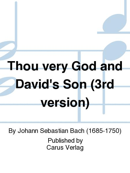 Thou very God and David's Son (3rd version) (Du wahrer Gott und Davids Sohn)