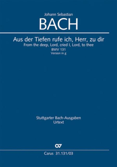 Form the deep, Lord, cried I, Lord, to Thee (Aus der Tiefe rufe ich, Herr, zu dir)