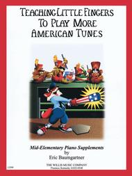 Teaching Little Fingers to Play More American Tunes - Book only