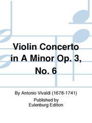 Violin Concerto in A Minor Op. 3, No. 6
