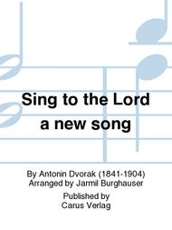 Sing to the Lord a new song (Singet dem Herrn ein neues Lied / Zpivejte Hospodinu pisen novou)