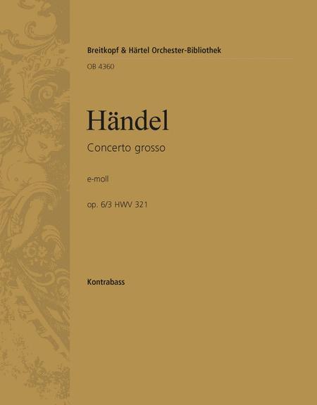Concerto grosso (No. 14) in E minor Op. 6/3 HWV 321