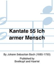 Cantata BWV 55 Poor wretched man, a slave of sin