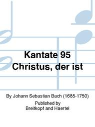 Cantata BWV 95 Since Christ is all my Being