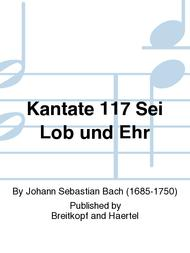 Cantata BWV 117 Oh praise and honour God our King