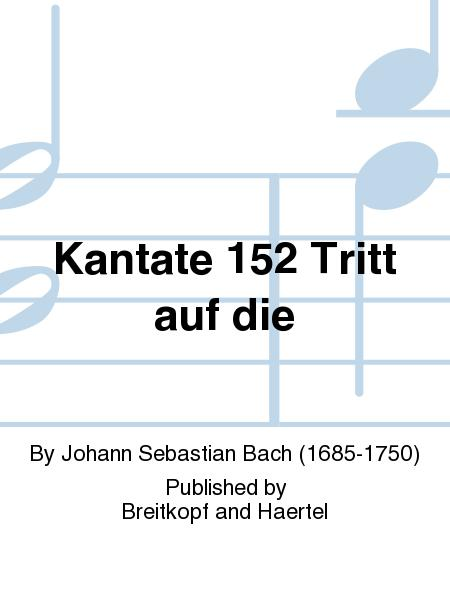 Cantata BWV 152 Walk in the way of Faith