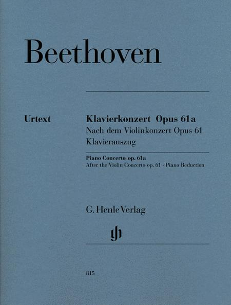 Piano Concerto in D major Op.61a after the Violin Concerto Op. 61