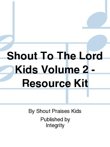 Shout To The Lord Kids Volume 2 - Resource Kit