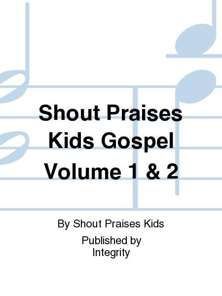 Shout Praises Kids Gospel Volume 1 & 2