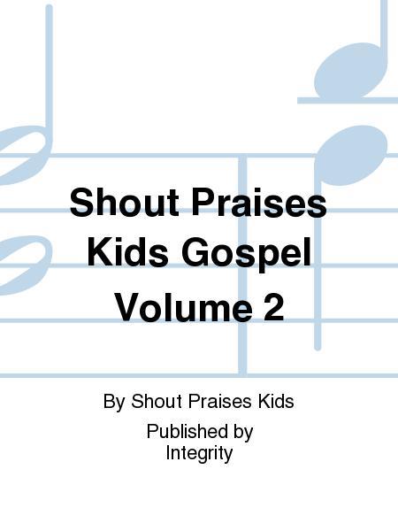 Shout Praises Kids Gospel Volume 2