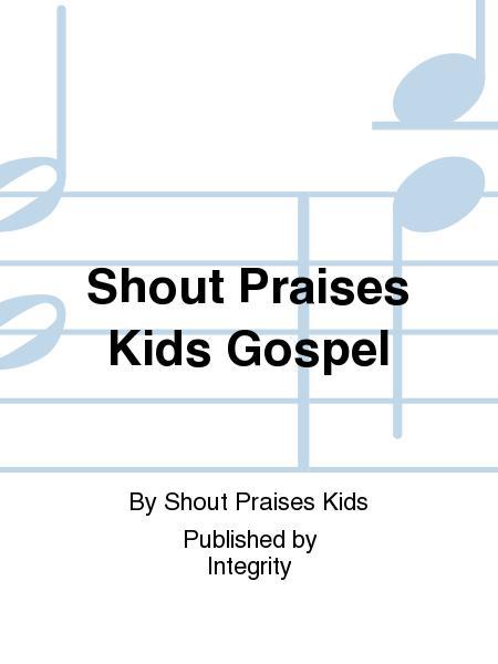 Shout Praises Kids Gospel