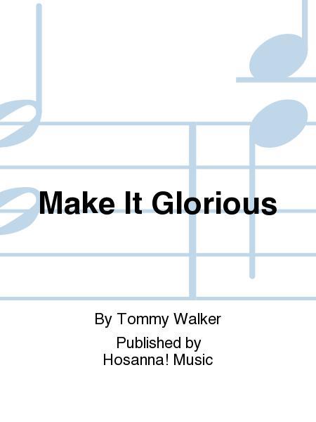 Make It Glorious