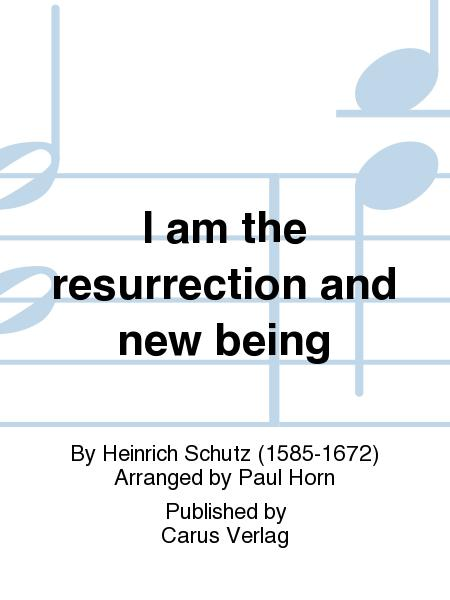 I am resurrection and new being (Ich bin die Auferstehung und das Leben)