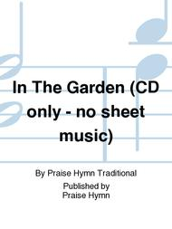 In The Garden (CD only - no sheet music)
