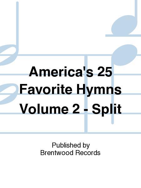 America's 25 Favorite Hymns Volume 2 - Split