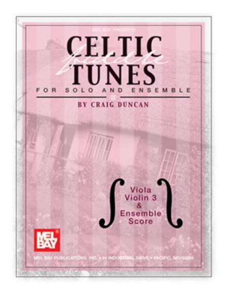 Celtic Fiddle Tunes for Solo and Ensemble - Viola, Violin 3 &