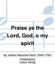 Praise the Lord, O my spirit (Lobe den Herrn, meine Seele)