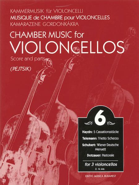 Chamber Music for Violoncellos - Volume 6 for 3 Violoncellos