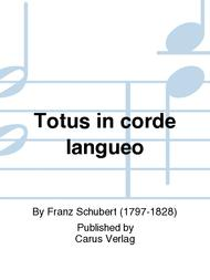 Totus in corde langueo