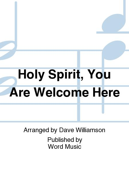Holy Spirit, You Are Welcome Here Sheet Music By Dave Williamson ...