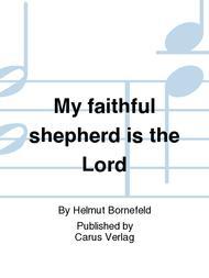 My faithful shepherd is the Lord (Der Herr ist mein getreuer Hirt)