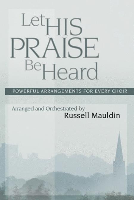 Let His Praise Be Heard